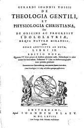 De theologia gentili et physiologia Christiana, sive De origine ac progressu idololatriae: deque naturae mirandis, quibus homo adducitur ad Deum, libri IX. 1