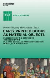 Early Printed Books As Material Objects Book PDF