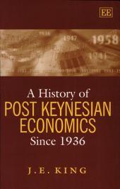 A History of Post Keynesian Economics Since 1936