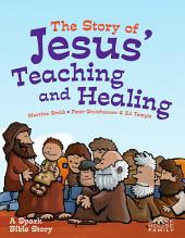 The Story of Jesus' Teaching and Healing: A Spark Bible Story