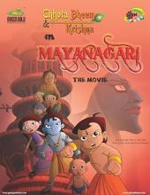 Chhota Bheem and Krishna: Chhota Bheem and Krishna in Mayanagari