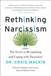Rethinking Narcissism: The Bad---and Surprising Good---About Feeling Special
