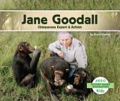 Jane Goodall: Chimpanzee Expert & Activist: Chimpanzee Expert and Activist