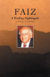 Faiz, A Wailing Nightingale: Urdu Poems