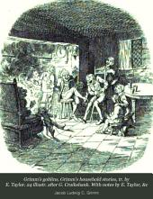 Grimm's goblins, Grimm's household stories, tr. by E. Taylor. 24 illustr. after G. Cruikshank. With notes by E. Taylor, &c