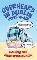 Overheard in Dublin Rides Again