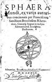 Sphaera Mundi, ex variis autoribus concinnata: er Franciscum Sanctium Brocensem ...