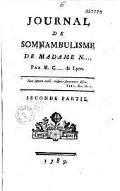 Journal de somnambulisme de Mademoiselle D..., par M. C..., de Lyon... (Catelin) Première partie ( .-... de Madame N... Seconde partie)