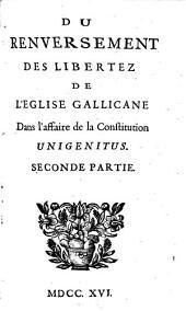 Du renversement des libertez de l'église gallicane dans l'affaire de la constitution Unigenitus: Volume2