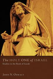 The Holy One of Israel: Studies in the Book of Isaiah