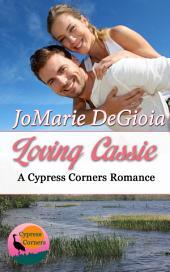Loving Cassie: Cypress Corners Book 3