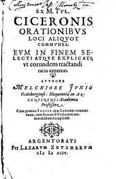 Ex M. T. Ciceronis Orationibus Loci aliquot communes