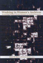 Working in Women's Archives: Researching Women's Private Literature and Archival Documents