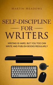 Self Discipline for Writers PDF