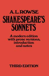 Shakespeare's Sonnets: A Modern Edition, with Prose Versions, Introduction and Notes, Edition 3