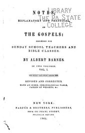 Notes, Explanatory and Practical, on the Gospels: Designed for Sunday School Teachers and Bible Classes, Volume 1