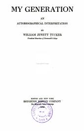 My generation: an autobiographical interpretation, Volume 1893