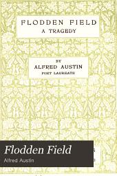 Flodden Field: A Tragedy
