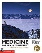 Medicine for Mountaineering & Other Wilderness Activities: & Other Wilderness Activities, 6th Edition, Edition 6