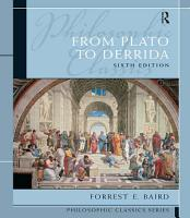 Philosophic Classics  From Plato to Derrida PDF