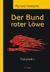 Der Bund roter Löwe (2). Fulcanelli I