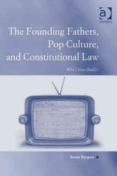 The Founding Fathers Pop Culture And Constitutional Law Book PDF