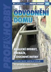 Odvodnění domu - anglické dvorky, drenáže, vzduchové dutiny: 2., přepracované vydání