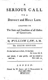 A serious call to a devout and holy life ... The third edition