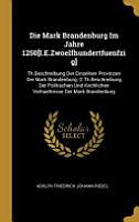 Die Mark Brandenburg Im Jahre 1250 i E Zwoelfhundertfuenfzig  PDF