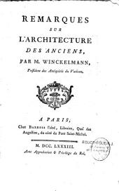 Remarques sur l'architecture des anciens, par M. Winckelmann,...