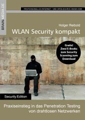 WLAN Security kompakt: Praxiseinstieg in das Penetration Testing von drahtlosen Netzwerken