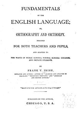 Fundamentals of the English Language  Or  Orthography and Orthoepy PDF