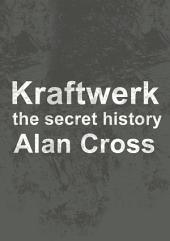 Kraftwerk: the secret history