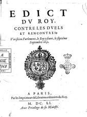 Edict du roy, contre les duels et rencontres, verifié en Parlement, le roy y seant, le septiéme septembre 1651