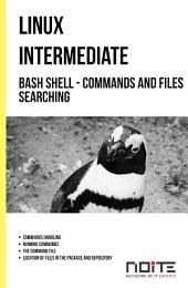 Bash shell - commands and files searching: Linux Intermediate. AL2-014
