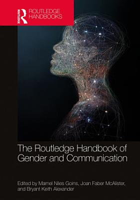 The Routledge Handbook of Gender and Communication