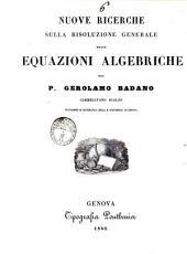 Nuove ricerche sulla risoluzione generale delle equazioni algebriche