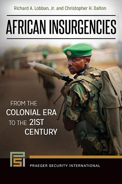 African Insurgencies: From the Colonial Era to the 21st Century