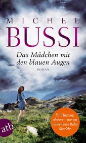Das Mädchen mit den blauen Augen: Roman