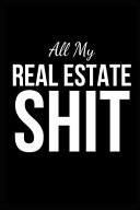 All My Real Estate Shit