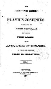 The Genuine Works of Flavius Josephus: Volume 1
