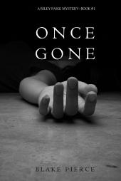 ONCE GONE: A Riley Paige Mystery (Book 1)
