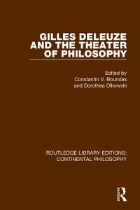 Gilles Deleuze and the Theater of Philosophy Book