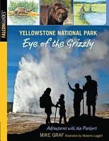 Yellowstone National Park  Eye of the Grizzly PDF