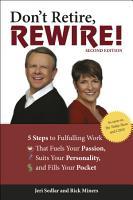 Don t Retire  Rewire   2nd Edition PDF