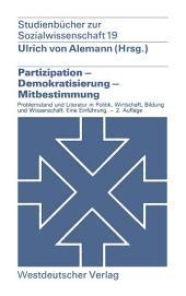 Partizipation — Demokratisierung — Mitbestimmung: Problemstellung und Literatur in Politik, Wirtschaft, Bildung und Wissenschaft. — Eine Einführung, Ausgabe 2