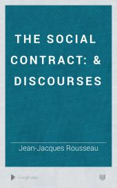 The Social Contract: & Discourses