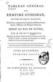 Tableau général de l'empire othoman: divisé en deux parties, dont l'une comprend la législation mahométane, l'autre, l'histoire de l'empire othoman : Ouvrage enrichi de figures. 4,1. - P. 1. (1791). - 413 S. : 1 Ill