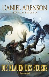 Die Klauen des Feuers: Drachenlied 2