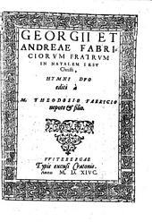 Georgii Et Andreae Fabriciorvm Fratrvm In Natalem Iesv Christi Hymni Dvo